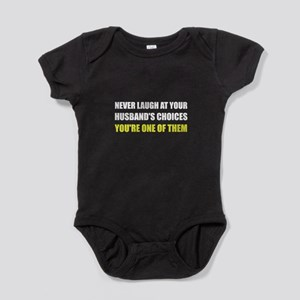 Laugh Husbands Choices Baby Bodysuit