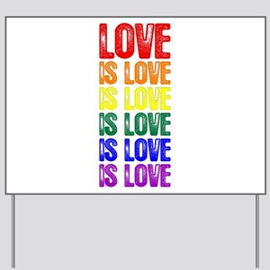 Love is Love is Love Yard Sign