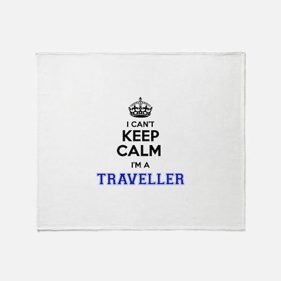I can't keep calm Im TRAVELLER Throw Blanket