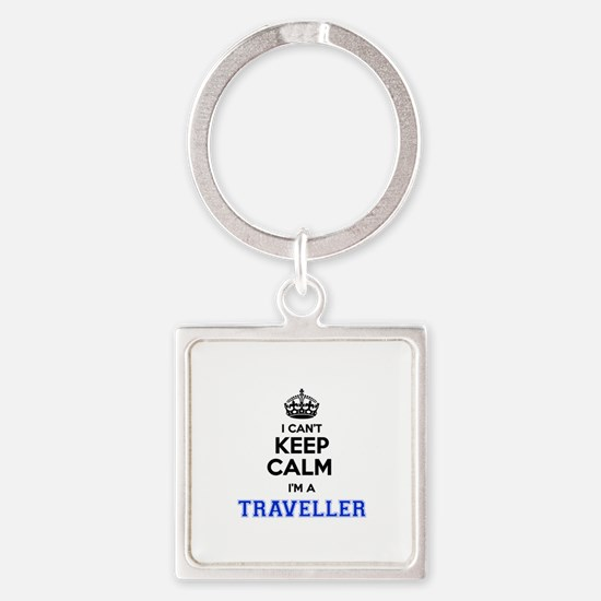 I can't keep calm Im TRAVELLER Keychains