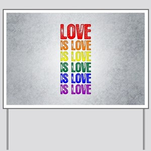 Love is Love is Love Yard Sign