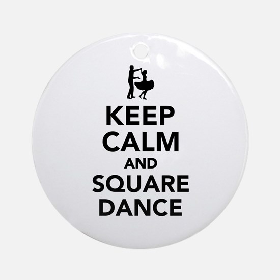 Keep calm and square dance Round Ornament