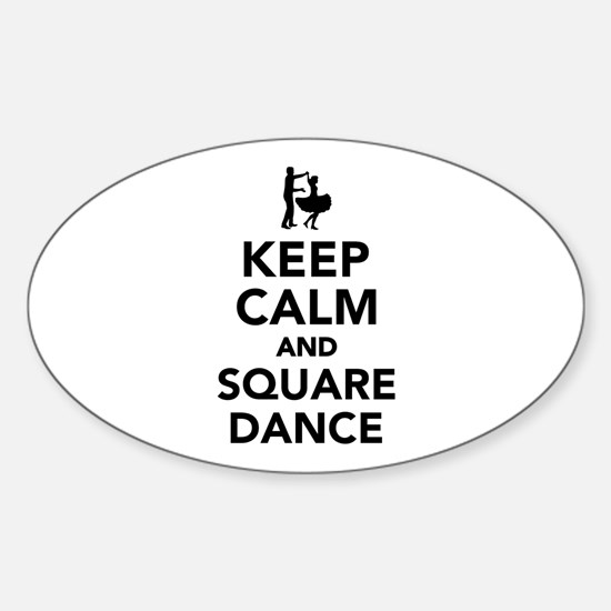 Keep calm and square dance Sticker (Oval)