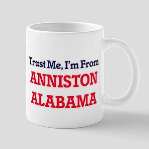 Trust Me, I'm from Anniston Alabama Mugs