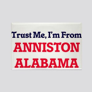 Trust Me, I'm from Anniston Alabama Magnets