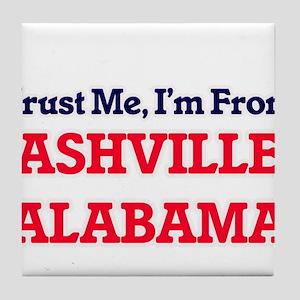 Trust Me, I'm from Ashville Alabama Tile Coaster