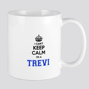 I can't keep calm Im TREVI Mugs