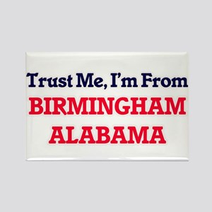 Trust Me, I'm from Birmingham Alabama Magnets