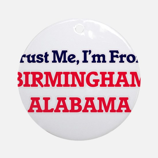 Trust Me, I'm from Birmingham Alaba Round Ornament
