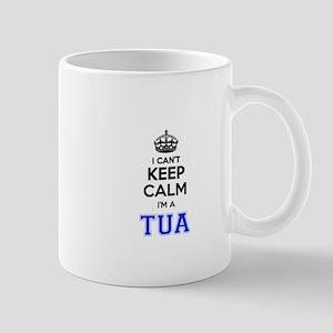 I can't keep calm Im TUA Mugs