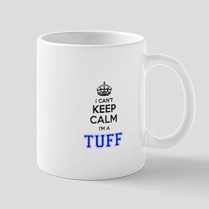 I can't keep calm Im TUFF Mugs