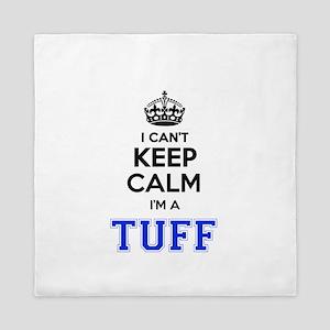 I can't keep calm Im TUFF Queen Duvet