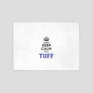 I can't keep calm Im TUFF 5'x7'Area Rug