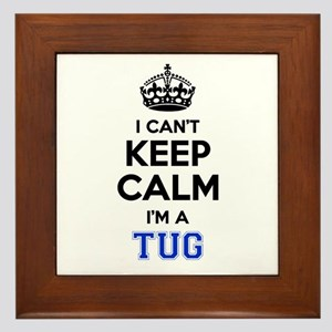 I can't keep calm Im TUG Framed Tile