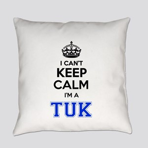 I can't keep calm Im TUK Everyday Pillow