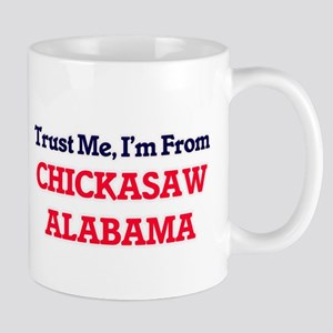 Trust Me, I'm from Chickasaw Alabama Mugs