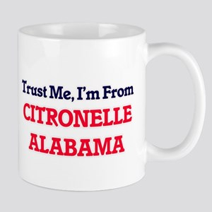 Trust Me, I'm from Citronelle Alabama Mugs