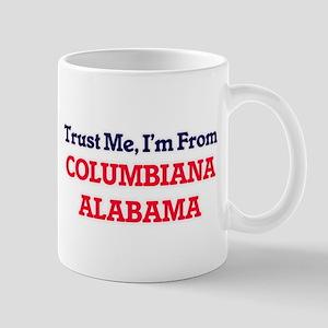 Trust Me, I'm from Columbiana Alabama Mugs