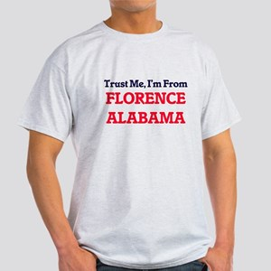 Trust Me, I'm from Florence Alabama T-Shirt