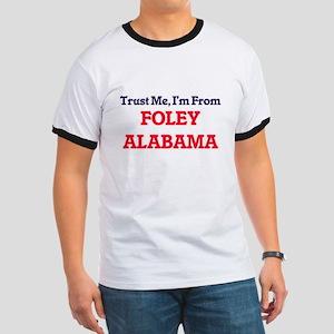 Trust Me, I'm from Foley Alabama T-Shirt