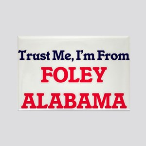 Trust Me, I'm from Foley Alabama Magnets