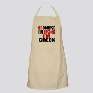 Of Course I Am Greek Apron