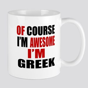 Of Course I Am Greek Mug