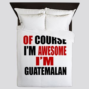 Of Course I Am Guatemalan Queen Duvet