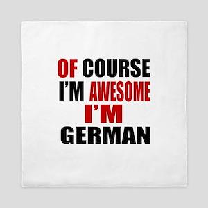 Of Course I Am German Queen Duvet