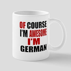 Of Course I Am German Mug