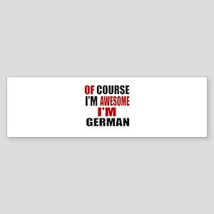 Of Course I Am German Sticker (Bumper)