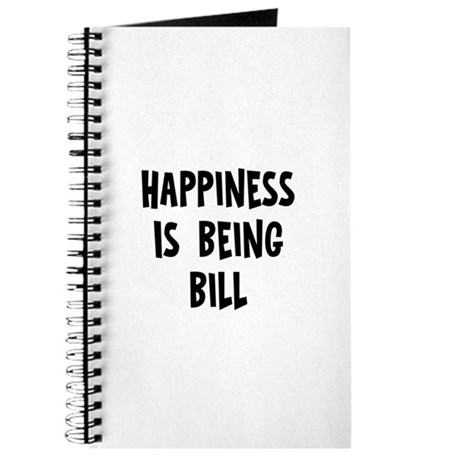 Happiness is being Bill Journal