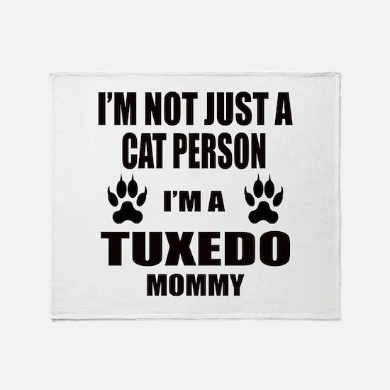 I'm a Tuxedo Mommy Throw Blanket
