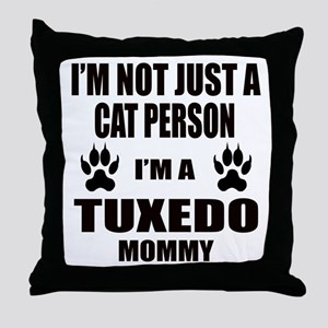 I'm a Tuxedo Mommy Throw Pillow