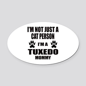 I'm a Tuxedo Mommy Oval Car Magnet