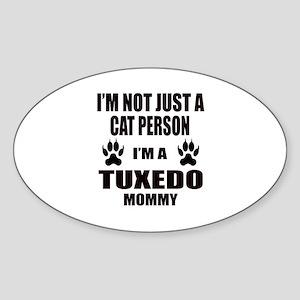 I'm a Tuxedo Mommy Sticker (Oval)