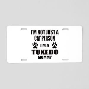 I'm a Tuxedo Mommy Aluminum License Plate
