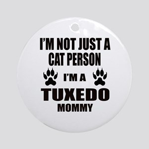 I'm a Tuxedo Mommy Round Ornament