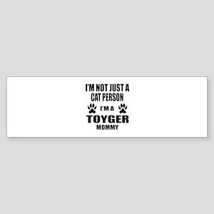 I'm a Toyger Mommy Sticker (Bumper)