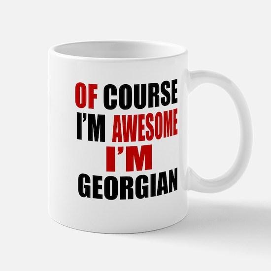 Of Course I Am Georgian Mug