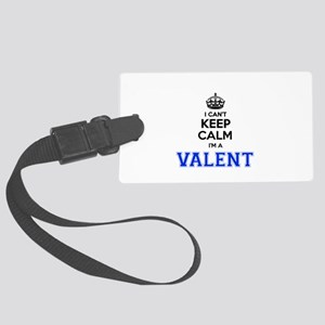 I can't keep calm Im VALENT Large Luggage Tag