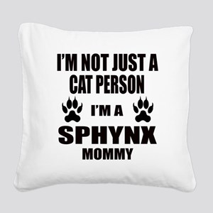 I'm a Sphynx Mommy Square Canvas Pillow