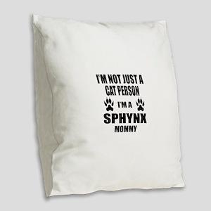 I'm a Sphynx Mommy Burlap Throw Pillow