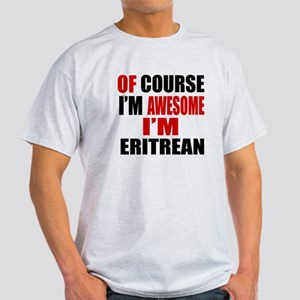 Of Course I Am Eritrean Light T-Shirt