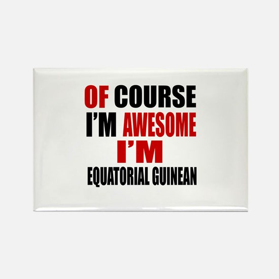Of Course I Am Equatorial Guinean Rectangle Magnet