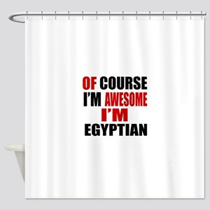 Of Course I Am Egyptian Shower Curtain