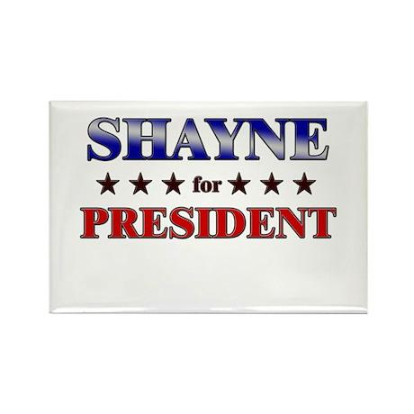 SHAYNE for president Rectangle Magnet