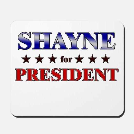 SHAYNE for president Mousepad