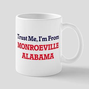 Trust Me, I'm from Monroeville Alabama Mugs