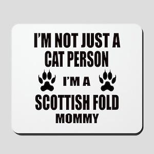 I'm a Scottish Fold Mommy Mousepad